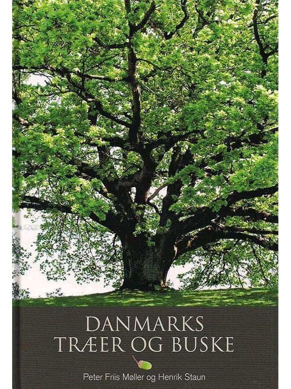 Danmarks træer og buske af Peter Friis Møller og Henrik Staun