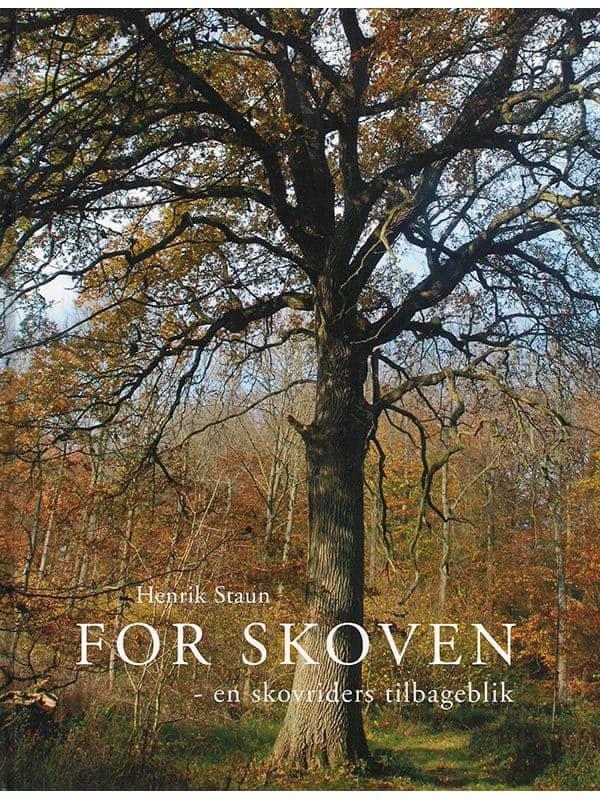 For Skoven En Skovriders Tilbageblik Henrik Staun